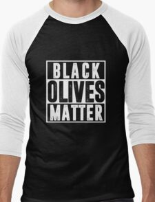 Black Olives Matter T shirt Men's Baseball ¾ T-Shirt