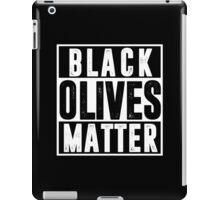 Black Olives Matter T shirt iPad Case/Skin