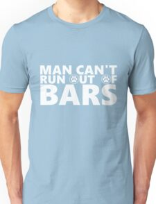 Man Can't Run out of bars - Chip - Cashmotto Unisex T-Shirt