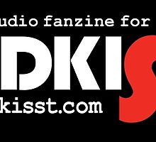 PodKISSt The audio fanzine for your ears by DesignsbyKen