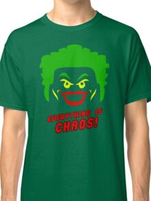 Everything Is Chaos Classic T-Shirt