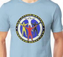 ALL LIVES MATTER 6 Unisex T-Shirt