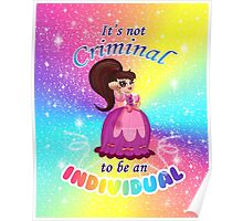 It's Not Criminal to be an Individual Poster