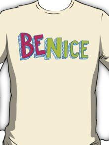 Be Nice - Blocky T-Shirt