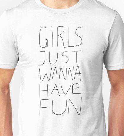 Girls Just Wanna Have Fun on White Unisex T-Shirt