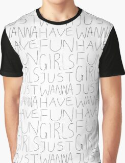 Girls Just Wanna Have Fun on White Graphic T-Shirt