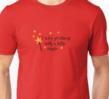 I solve problems with a little magic Unisex T-Shirt