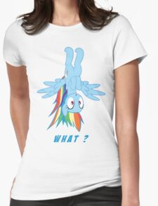 What ? - Rainbow Dash Womens Fitted T-Shirt