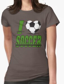 I love soccer Womens Fitted T-Shirt