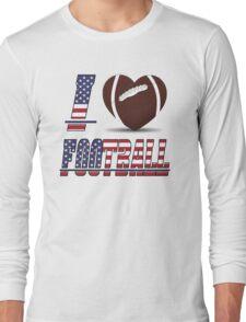 I love football Long Sleeve T-Shirt