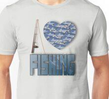 I love fishing Unisex T-Shirt