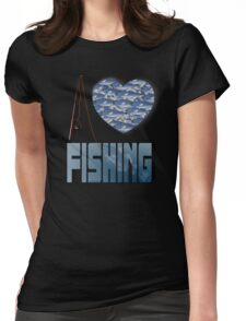 I love fishing Womens Fitted T-Shirt