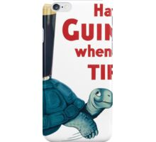 HAVE A GUINNESS WHEN YOURE TIRED iPhone Case/Skin