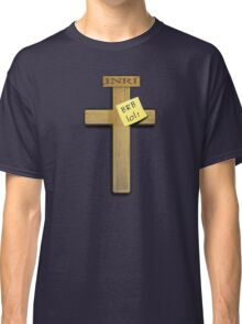 Jesus: brb ... lol! Classic T-Shirt