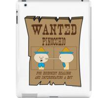 Wanted: Pinocchio iPad Case/Skin