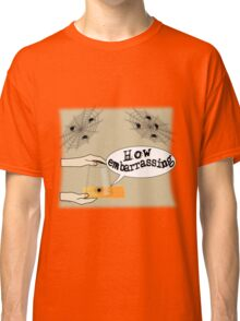 How embarrassing - spider in a glass Classic T-Shirt
