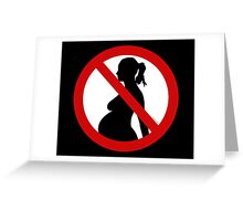 No Pregnancies! Greeting Card