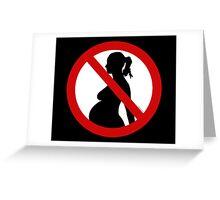 No Pregnancies! Greeting Card