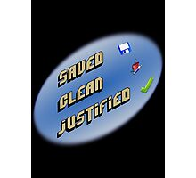 Saved, clean, justified. Photographic Print