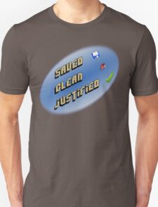 Saved, clean, justified. T-Shirt