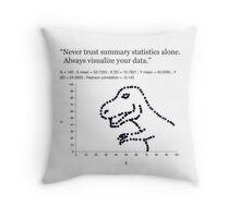 Datasaurus: Never trust summary statistics alone. Always visualize your data Throw Pillow