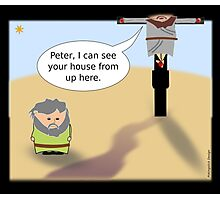 Jesus: Peter, I can see your house from up here. Photographic Print
