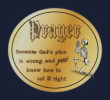 Prayer: because God's plan is wrong. by pokingstick