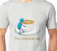 You complete me -- coffee Unisex T-Shirt