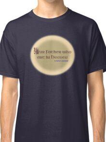 Lord's Prayer - [citation needed] Classic T-Shirt