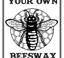 Mind Your Own Beeswax by javajohnart