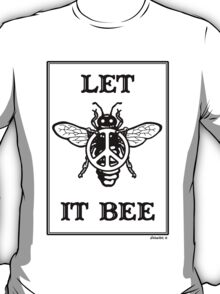 Let It Bee T-Shirt