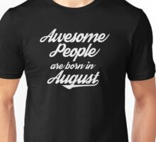 Awesome People are born in August Unisex T-Shirt