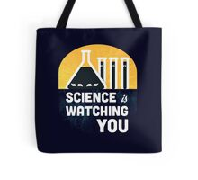 Science is Watching You Tote Bag