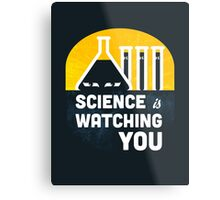 Science is Watching You Metal Print