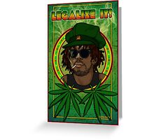 Legalize It! Greeting Card