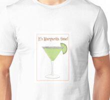 It's Margarita Time! Unisex T-Shirt