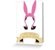 Louise of Sarcasm Greeting Card