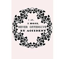 Offensive by accident - Funny Girl Quote Photographic Print