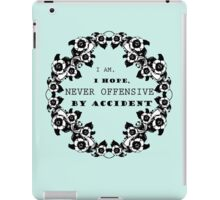 Offensive by accident - Funny Girl Quote iPad Case/Skin