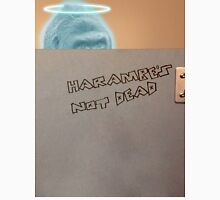 Harambe's not dead. Unisex T-Shirt