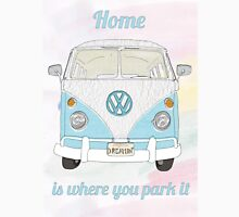 Home is where you park it. California Dreamin' Unisex T-Shirt