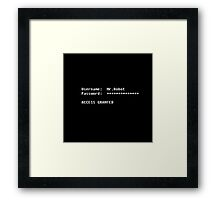MR ROBOT ACCESS GRANTED Framed Print