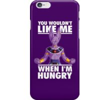 You Wouldn't Like Me When I'm Hungry (Beerus) iPhone Case/Skin