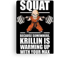 Squat - Krillin Is Warming Up With Your Max Canvas Print