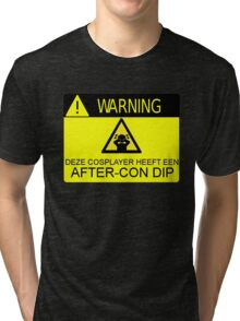 WARNING - AFTER-CON DIP (DUTCH VERSION) Tri-blend T-Shirt