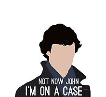 Not Now John I'm On A Case Photographic Print