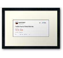 I wish I had a Friend Like Me Framed Print