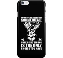 You Never Know How Strong You Are iPhone Case/Skin