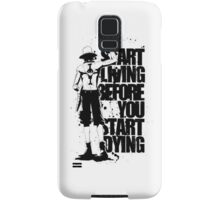 Start Living before you Start Dying Samsung Galaxy Case/Skin