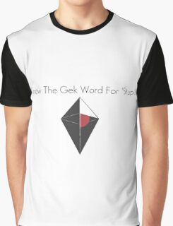 I Know The Gek Word For 'Stupid' Graphic T-Shirt